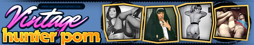 Vintage Milf Hunter Porn