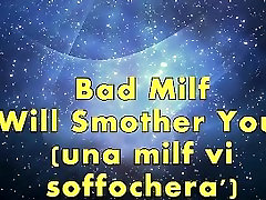 Bad Milf Will Smother You!
